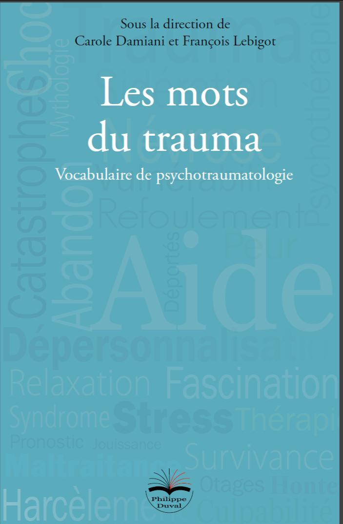 Les mots du Trauma, vocabulaire de psychotraumatologie, 15 auteurs, 200 items